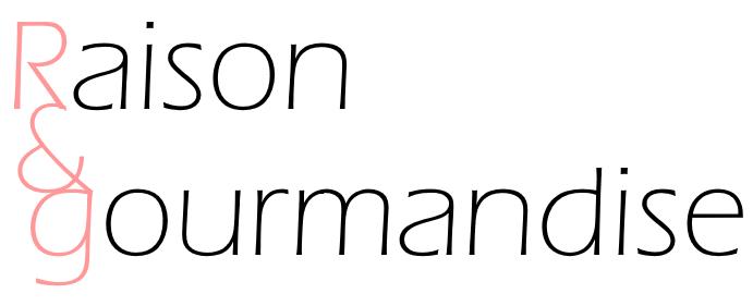 Raison & Gourmandise